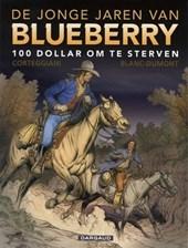 Blueberry, jonge jaren van 16. 100 dollar om te sterven