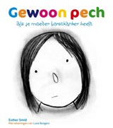 Gewoon pech | E. Smid ; Esther Smid |
