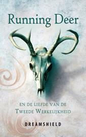 Running Deer en de Liefde van de Tweede Werkelijkheid