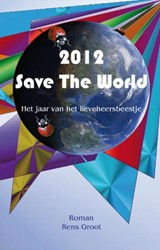 2012 Save the world | Rens Groot |