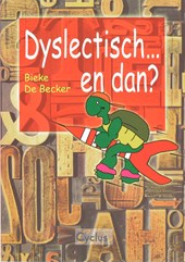 Dyslectisch... en dan ?