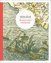 Mercator. Reizen in het onbekende