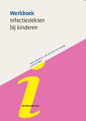 Werkboeken Kindergeneeskunde Werkboek Infectieziekten bij Kinderen