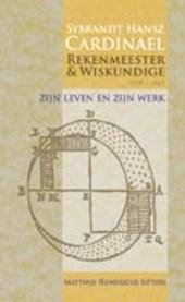 Sybrandt Hansz Cardinael 1578-1647, rekenmeester en wistkundige