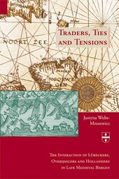Groninger Hanze Studies Traders, Ties and Tensions