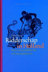 Ridderschap in Holland | Antheun Janse |