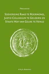 Soevereine raad te Roermond, Justiz-Collegium te Geldern en Staats Hof van Gelre te Venlo
