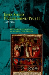 Enea Silvio Piccolomini - Pius II(1405-1464): een humanistisch paus op de bres voor Europa