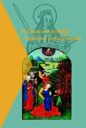 Het leven van de heilige Katherina van Alexandrië