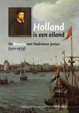 Holland is een Eiland | H.J.M. Hornanus ; Hadrianus Junius |
