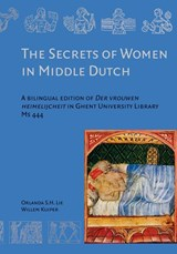 The Secrets of Women in Middle Dutch | Orlanda Lie ; Orlanda S.H. Lie ; Willem Kuiper |