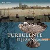 Turbulente tijden. Zorg en materiële cultuur in Zierikzee in de zestiende eeuw