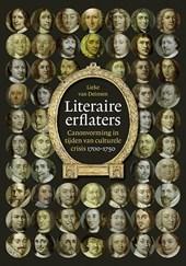 Literaire erflaters. Canonvorming in tijden van culturele crisis 1700-1750