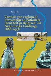 Vormen van regionaal bewustzijn en nationale identiteit in Belgisch- en Nederlands-Limburg, 1866-1938