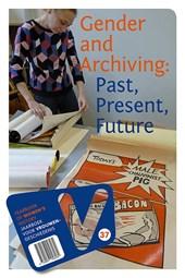 Gender and Archiving: Past, Present, Future. Yearbook of Women's History/Jaarboek voor Vrouwengeschiedenis 37 (2017)