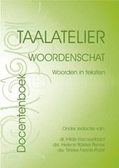 Taalatelier Docentenversie Woordenschat: woorden in teksten