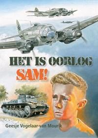 Het is oorlog, Sam! | Geesje Vogelaar van Mourik |