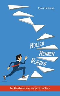 Hollen, rennen, vliegen | Kevin DeYoung |