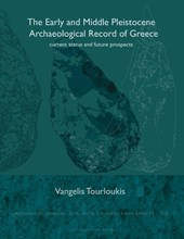 Archaeological studies Leiden University (ASLU) The Early and Middle Pleistocene Archaeological Record of Greece