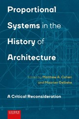 Proportional systems in the history of architecture | Matthew A. Cohen ; Maarten Delbeke |