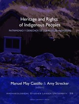 Heritage and Rights of Indigenous Peoples | Manuel May Castillo ; Amy Strecker |