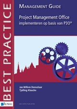 Project management office implementeren op basis van P3O / deel Management guide | Jan Willem Donselaar |