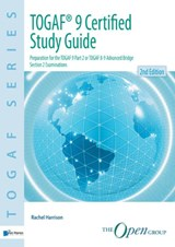 TOGAF 9 certified study guide / deel Study guide | Rachel Harrison ; The Open Group ; |