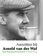 Aanzitten bij Arnold van der Wal