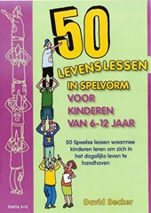 50 Levenslessen in spelvorm voor kinderen van 6 - 12 jaar