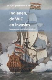 De rijke geschiedenis van Curacao Over Indianen, de WIC en invasies