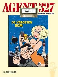 Agent 327 Hc12. dossier de vergeten bom | Martin Lodewijk |