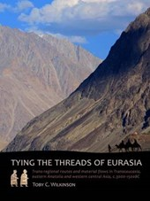 Tying the threads of Eurasia | Toby Wilkinson |