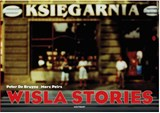 Wisla Stories | Peter de Bruyne ; Marc Peirs |