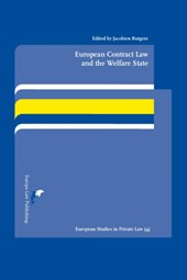 European Studies in Private Law European Contract Law and the Welfare State | Jacobien Rutgers |