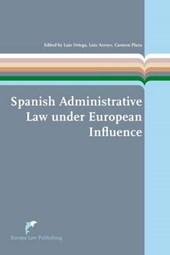 European Administrative Law Series Spanish administrative law under European influence