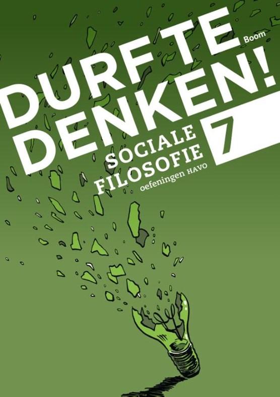 Durf te denken! sociale filosofie havo 7 Werkboek