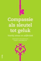 Compassie als sleutel tot geluk - Voorbij stress en zelfkritiek