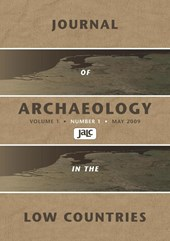 ISSN 1877-7015 Journal of Archaeology in the Low Countries Journal of Archaeology in the Low Countries 2009 -