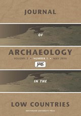 Journal of Archaeology in the Low Countries 2010 - 1 | L.P. Louwe Kooijmans ; Y. Lammers-Keijsers |