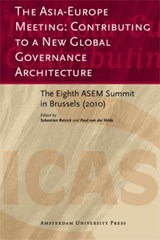 ICAS Publications Series The Asia-Europe Meeting: Contributing to a New Global Governance Architecture | Asia-Europe Meeting & Sebastian Bersick ; Paul van der Velde |