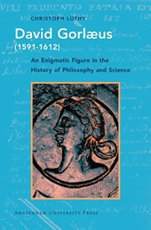 History of Science and Scholarship in the Netherlands (HSSN) David Gorlaeus (1591-1612)