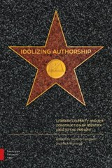 Idolizing Authorship, Literary Celebrity and the Construction of Identity, 1800 to the Present |  |