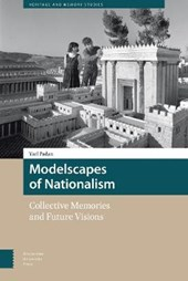 Modelscapes of Nationalism, Collective Memories and Future Visions