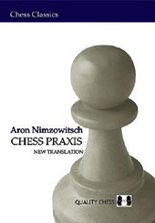 Chess Praxis | Aron Nimzowitsch |