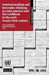 Neostructuralism and Heterodox Thinking in Latin America and the Caribbean in the Early Twenty-first Century | auteur onbekend |
