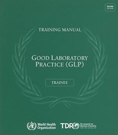 Good Laboratory Practice Training Manual for the Trainee