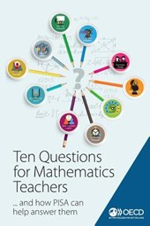 Ten Questions for Mathematics Teachers... and How Pisa Can Help Answer Them