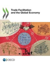 Trade Facilitation and the Global Economy | auteur onbekend |