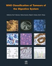 WHO Classification of Tumours of the Digestive System | Fred T. Bosman |