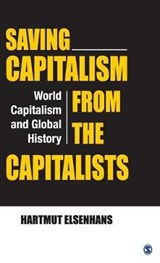 Saving Capitalism from the Capitalists | Hartmut Elsenhans |